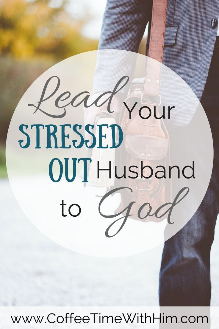 Lead your stressed out husband to god prayer for husband