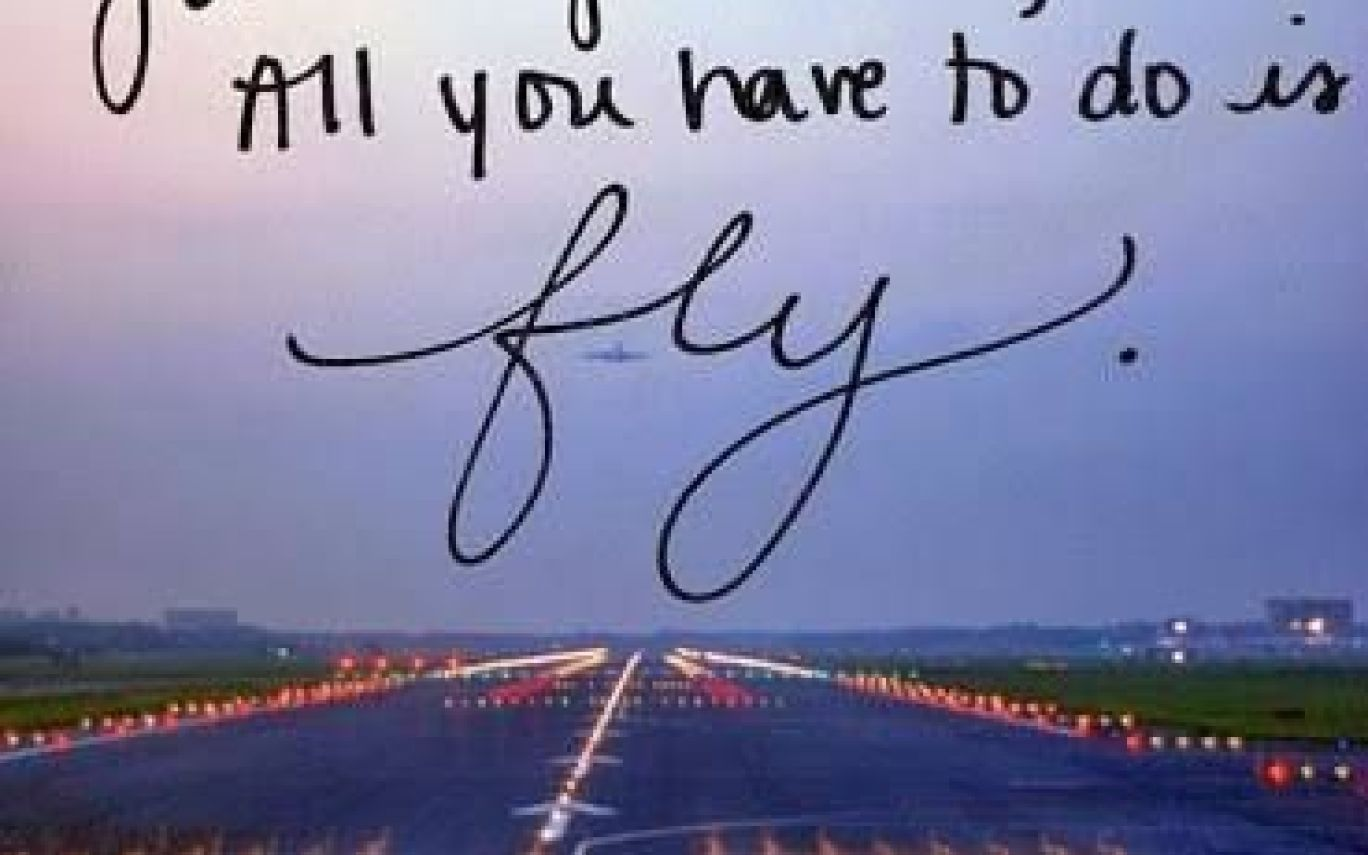 Inspirational Quotes About Flying High Quotesgram In Cute Flying Quotes Fly Quotes Inspirational Quotes Quotes