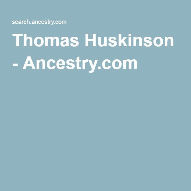 Thomas Huskinson - Ancestry.com