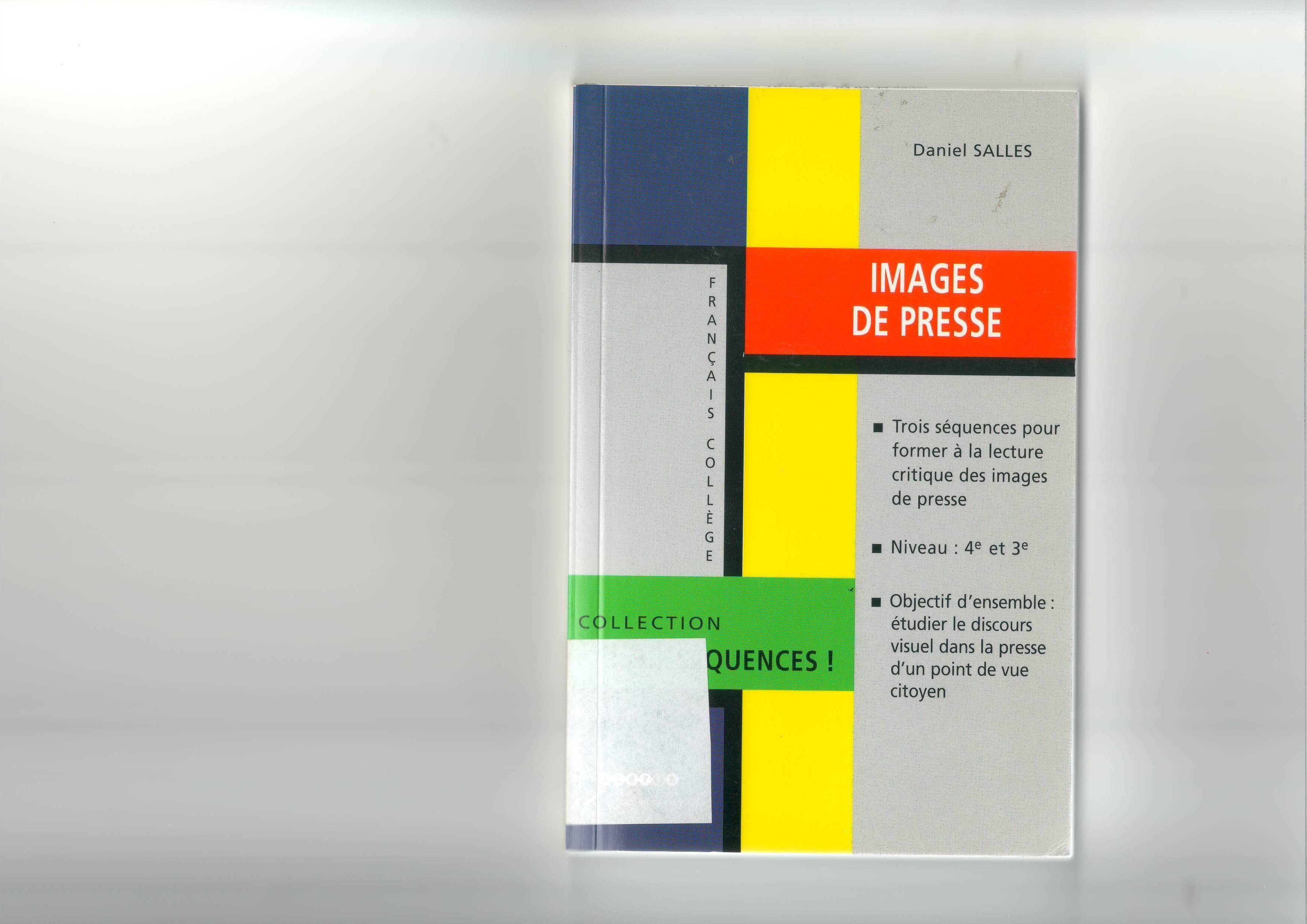 Images de presse: étudier le discours visuel dans la presse d'un point de vue citoyen  éd. CLEMI 2004