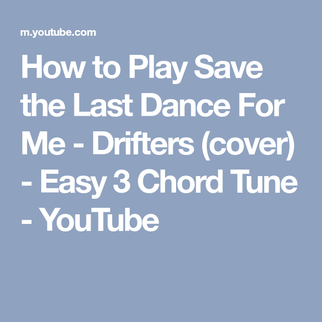 How to Play Save the Last Dance For Me - Drifters (cover) - Easy 3 ...