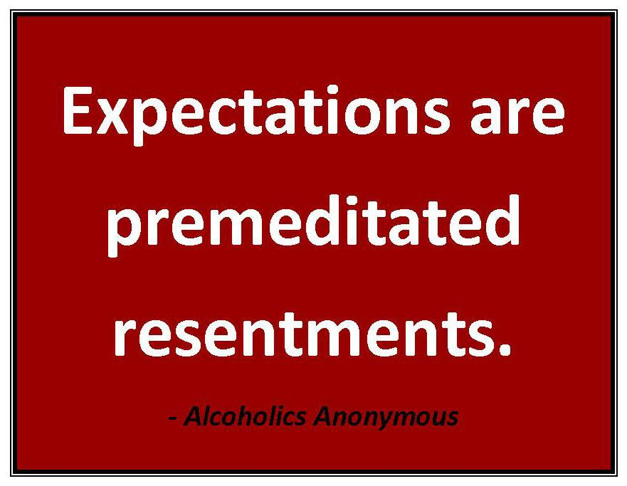 an expectation is a premeditated resentment Yahoo Image
