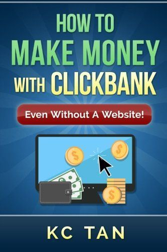 how to make money with clickbank even without a website