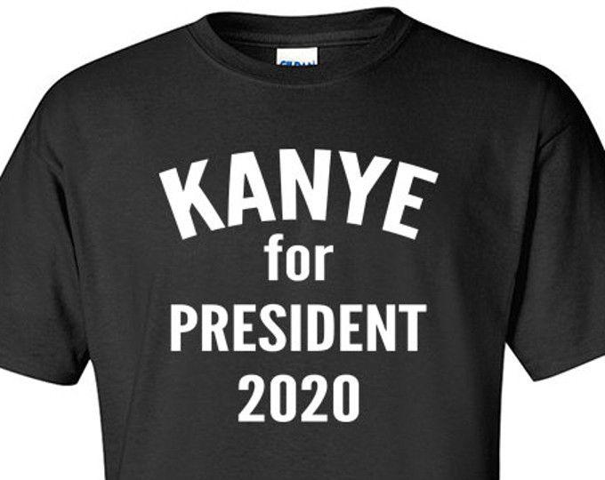 Kanye T Shirts Kanye For President Kanye 2020 Kanye West Clothing Yeezus Tour Shirt Kanye West Tshirt Kanye West Shirt Yeezus Tshirt Yeezy T Shirt