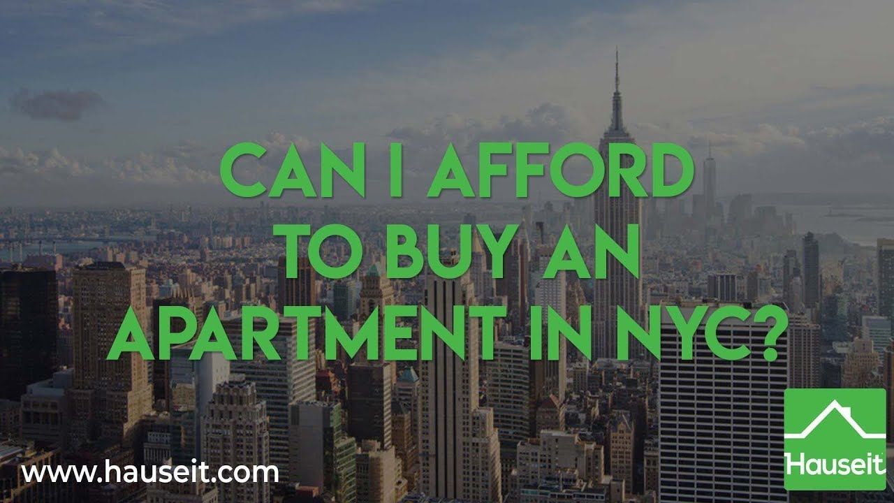 Can I Afford to Buy an Apartment in NYC? | Nyc real estate ...