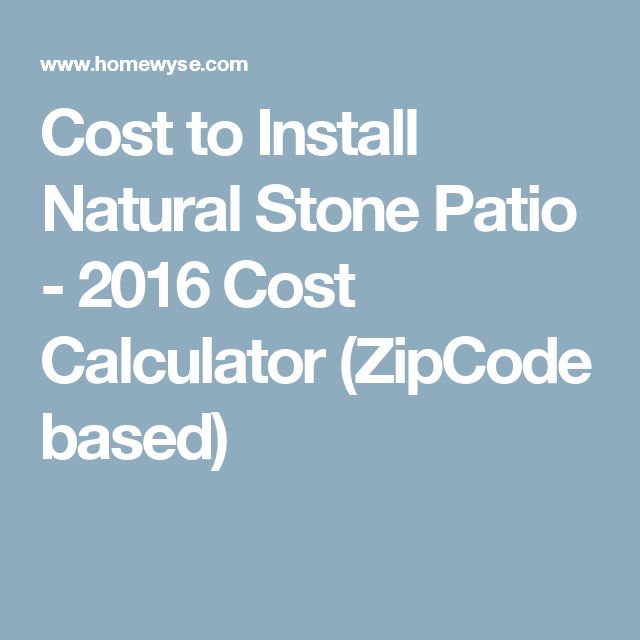 Calculator Cost To Install Natural Stone Patio With Images Seamless Gutters Installing French Doors Installing Electrical Outlet