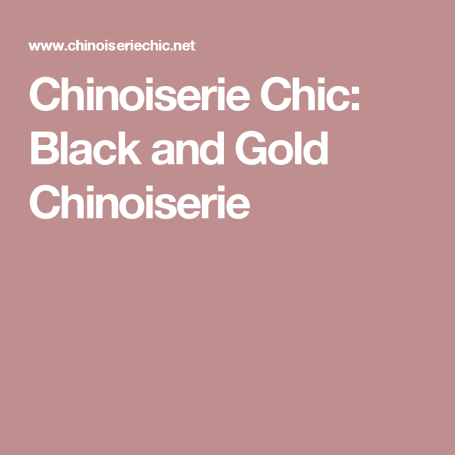 Chinoiserie Chic: Black and Gold Chinoiserie