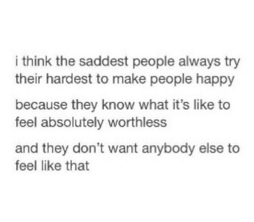 I think it's true. Lonely people, too, try to make others not feel lonely, because they know what it feels like, and they don't want anyone else to feel that way.