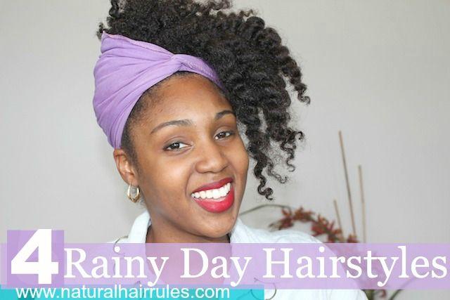 4 Rainy Day Natural Hairstyles Natural Hair Rules Natural Hair Styles Natural Hair Rules Hair Styles