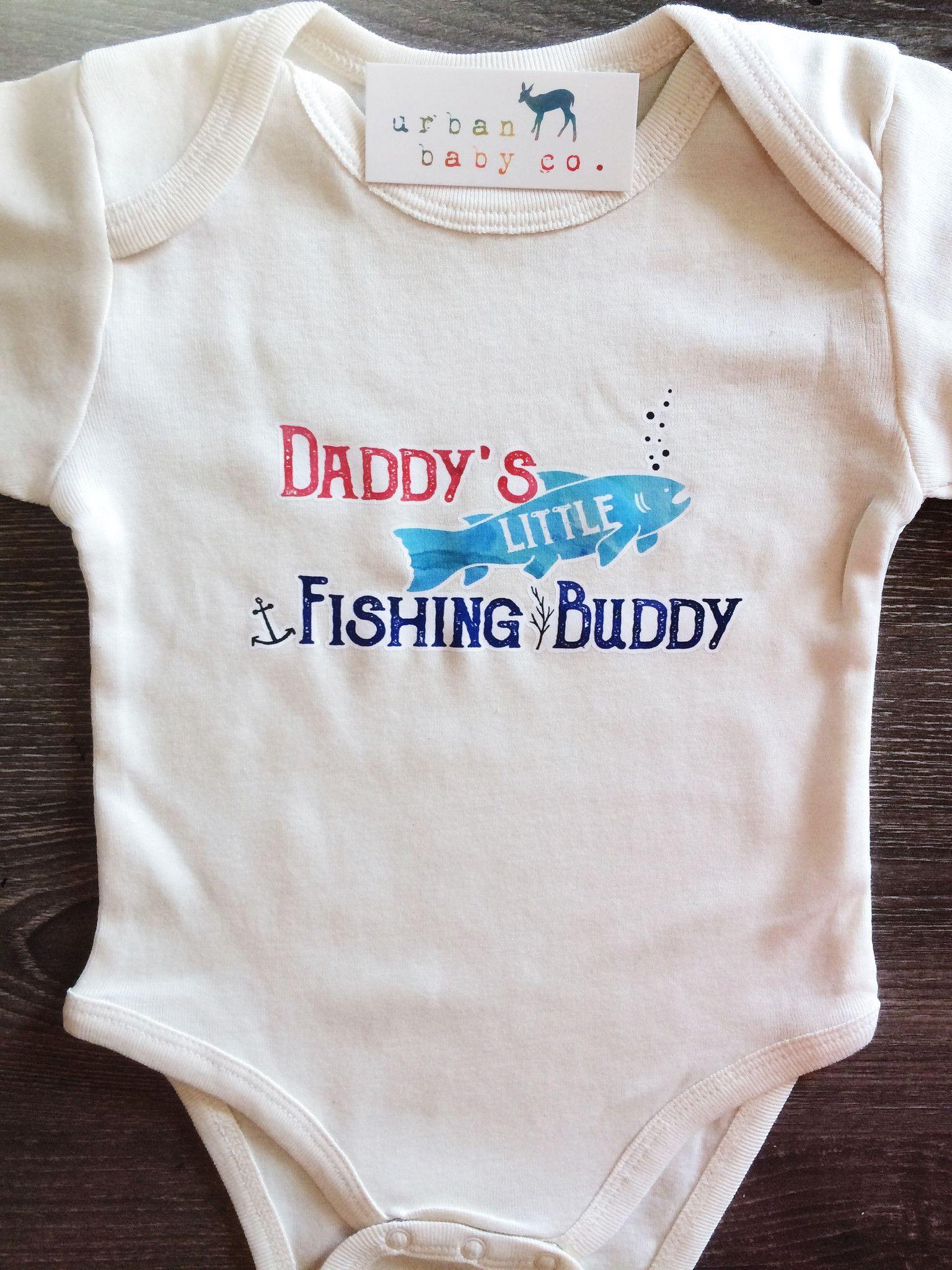 Daddy s Little Fishing Buddy Baby Boy Girl Uni Gender Neutral