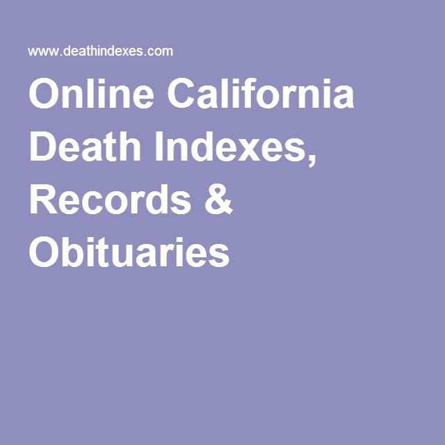 Online California Death Indexes Records Obituaries History