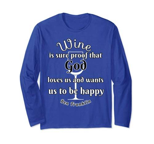 Wine Is Sure Proof God Loves Us Ben Franklin Quote Long S ...