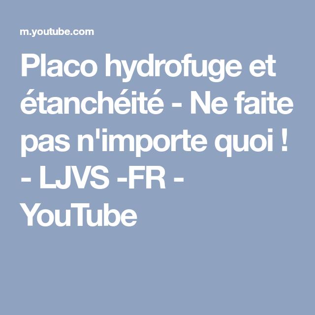 Placo Hydrofuge Et étanchéité Ne Faite Pas Nimporte Quoi