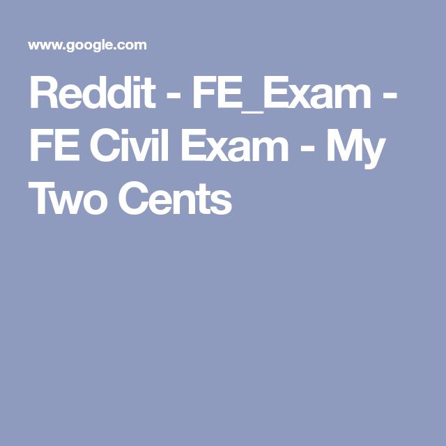 Reddit Fe Exam Fe Civil Exam My Two Cents Exam Best Way To Study Civilization