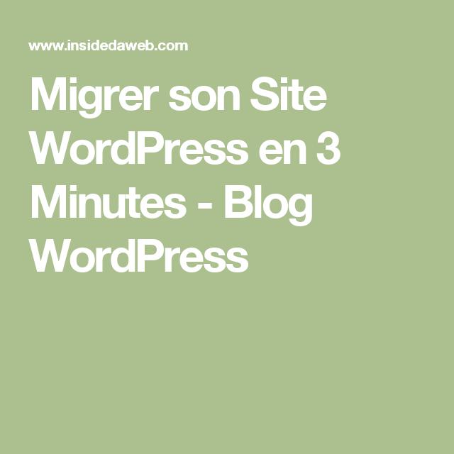 Migrer son Site WordPress en 3 Minutes - Blog WordPress