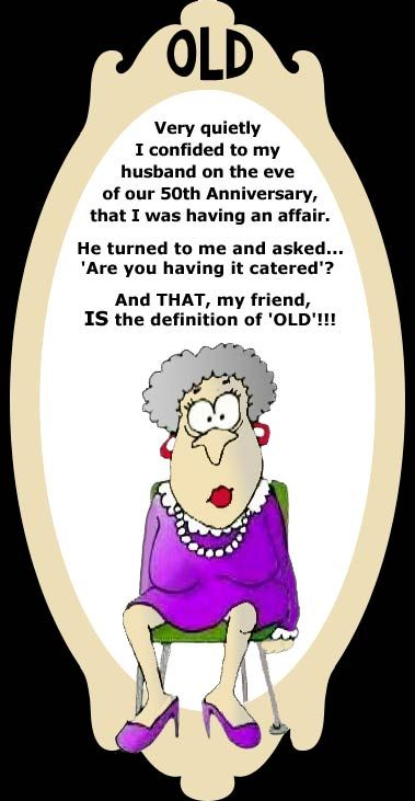 Cartoon Definition Of Old Funny Old People Old Age Humor Aging Humor