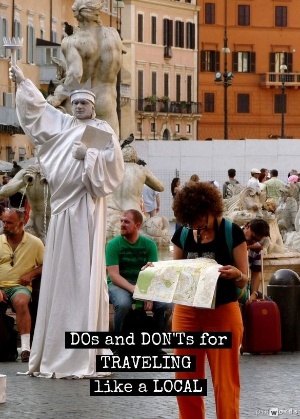 Do's and Don'ts of Traveling Like a Local - click here to read them http://mymelange.net/mymelange/2009/04/dos-and-donts-travel-like-a-local.html