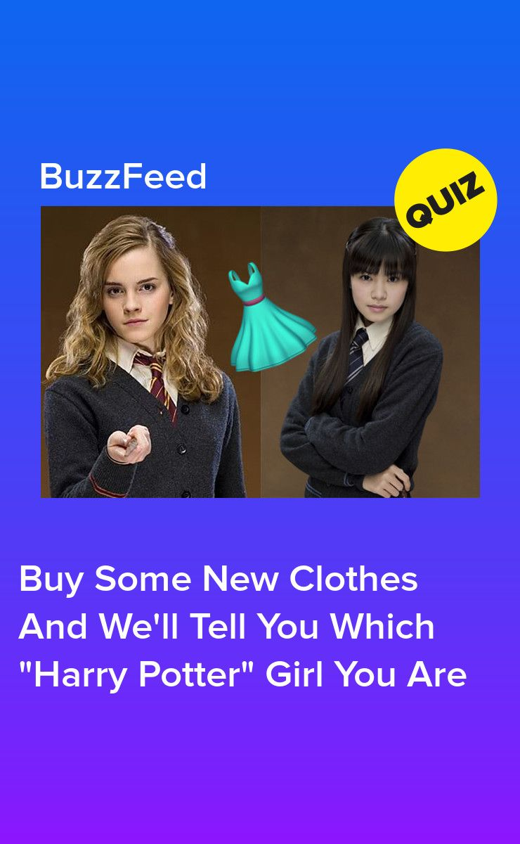 Buy Some New Clothes And We Ll Tell You Which Harry Potter Girl You Are Harry Potter Girl Harry Potter Buzzfeed Harry Potter Life Quiz