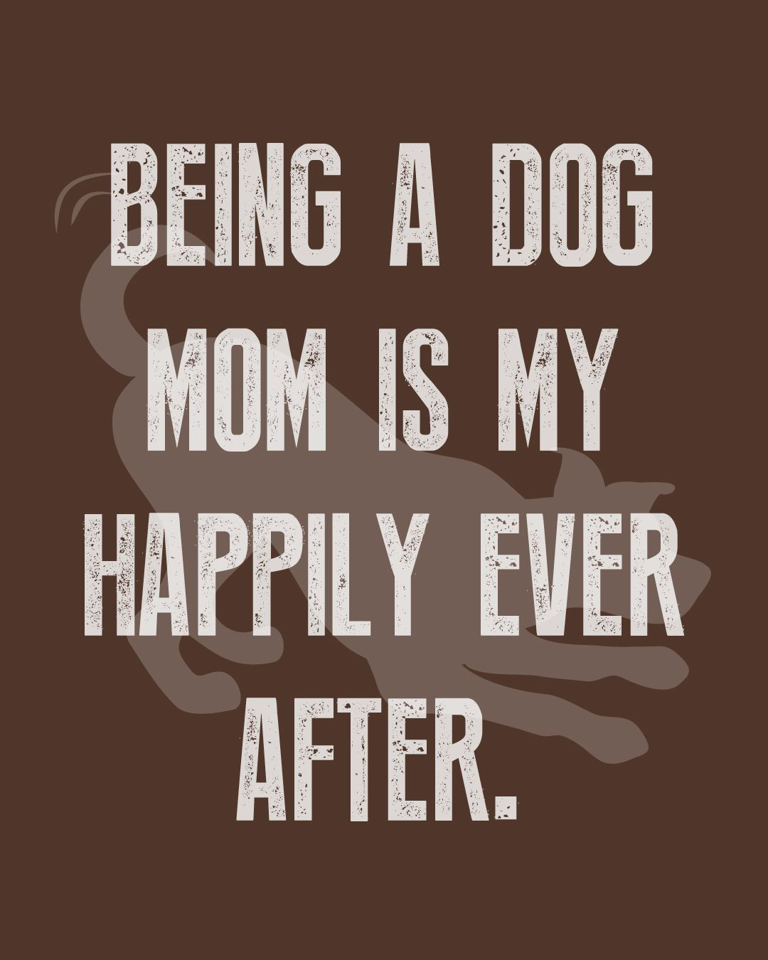 Being A Dog Mom Is My Happily Ever After Weeklyplayquote Cute Dog Quotes Dog Sayings Pet Quotes Iphone Cute Dog Quotes Dog Quotes Funny Cute Cat Quotes