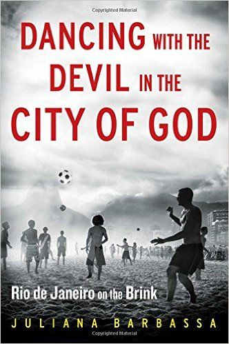 Dancing With The Devil In The City Of God Rio De Janeiro On The