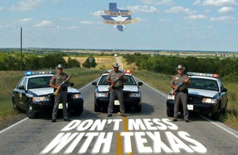 Don T Mess With Texas Texas State Trooper Texas Texans Texas Rangers Law Enforcement