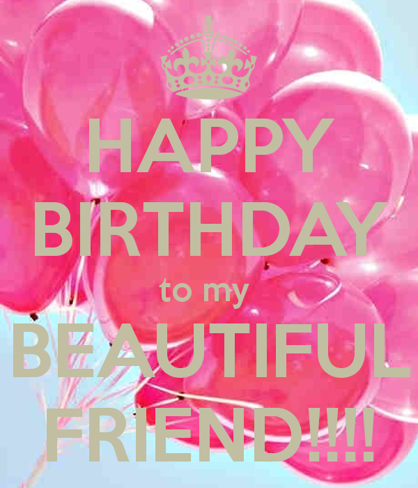Cindy May Your Day Be As Beautiful As You Happy Happy Birthday Happy Birthday My Friend I Wish You All The Best