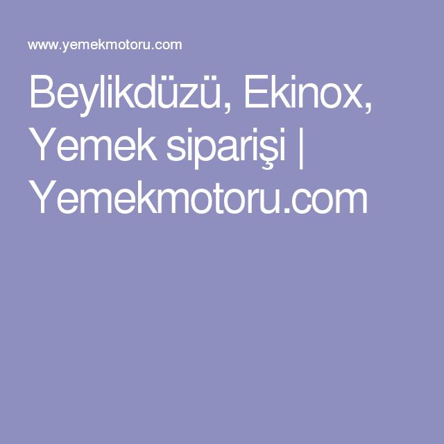 Beylikdüzü, Ekinox, Yemek siparişi   Yemekmotoru.com