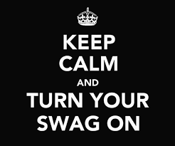 Having a bad day? Turn ur swagger on! and keep calm! #Swaggeration