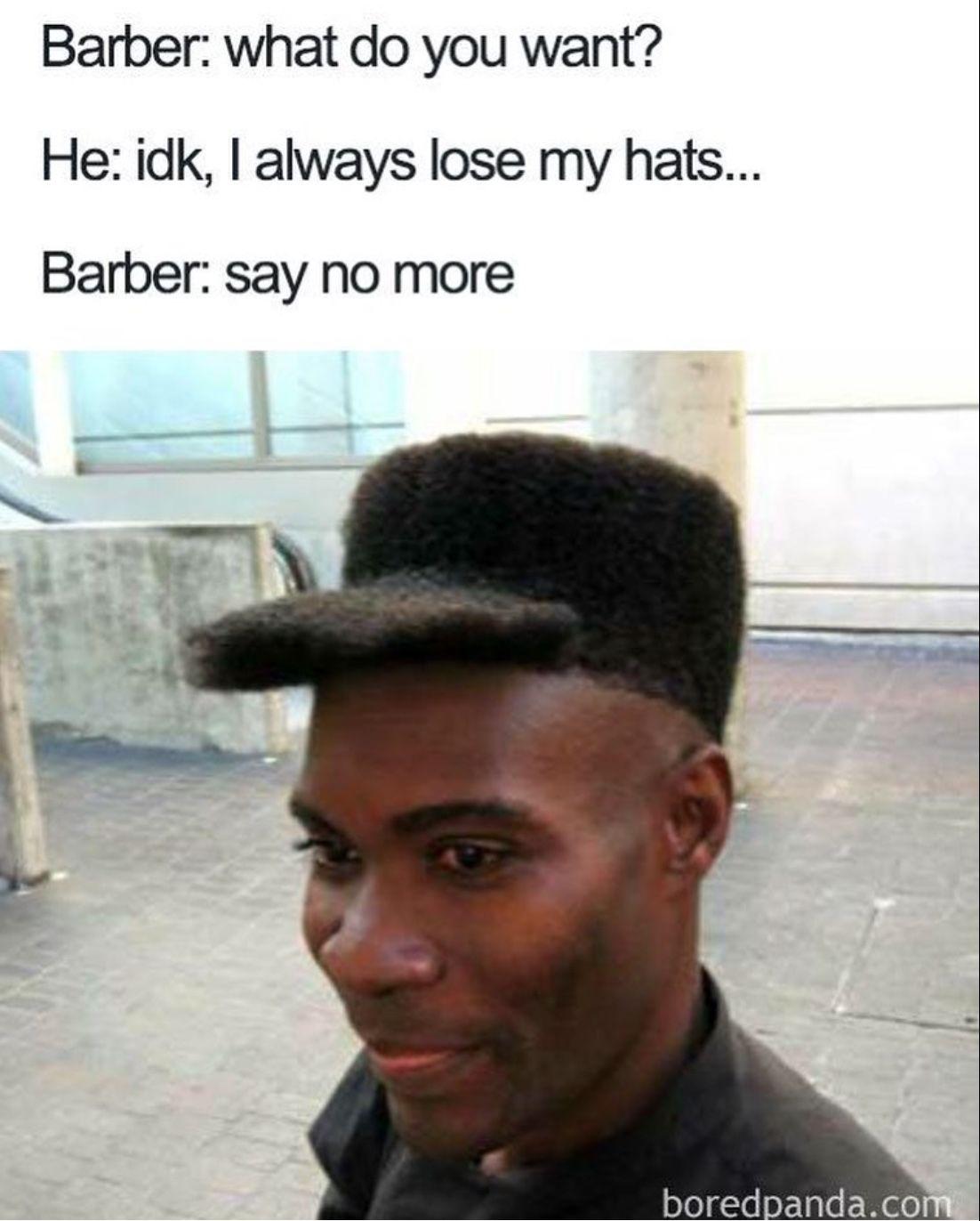 30 Say No More Memes That Will Have You Laughing Hard The Xo Factor Haircut Quotes Funny Terrible Haircuts Haircut Memes