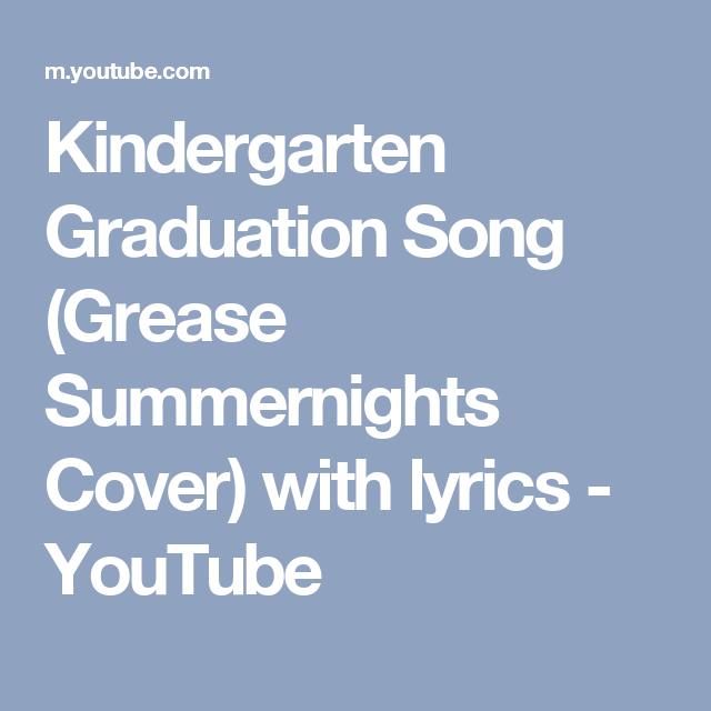 Kindergarten Graduation Song (Grease Summernights Cover) with lyrics ...
