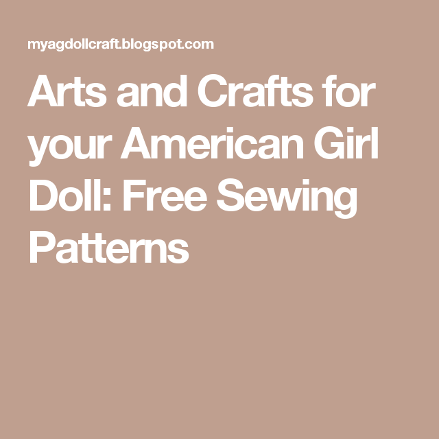 Arts and Crafts for your American Girl Doll: Free Sewing Patterns ...