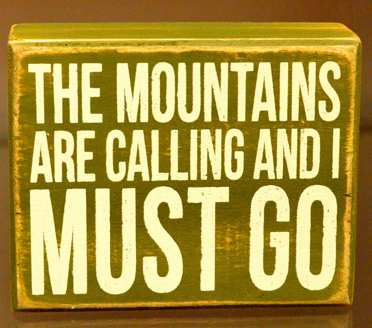The Mountains are calling and I must go. Inspirational phrases ...