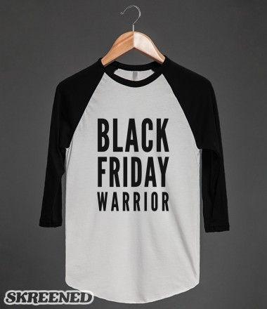 I am a Black Friday warrior! #blackfriday #warrior