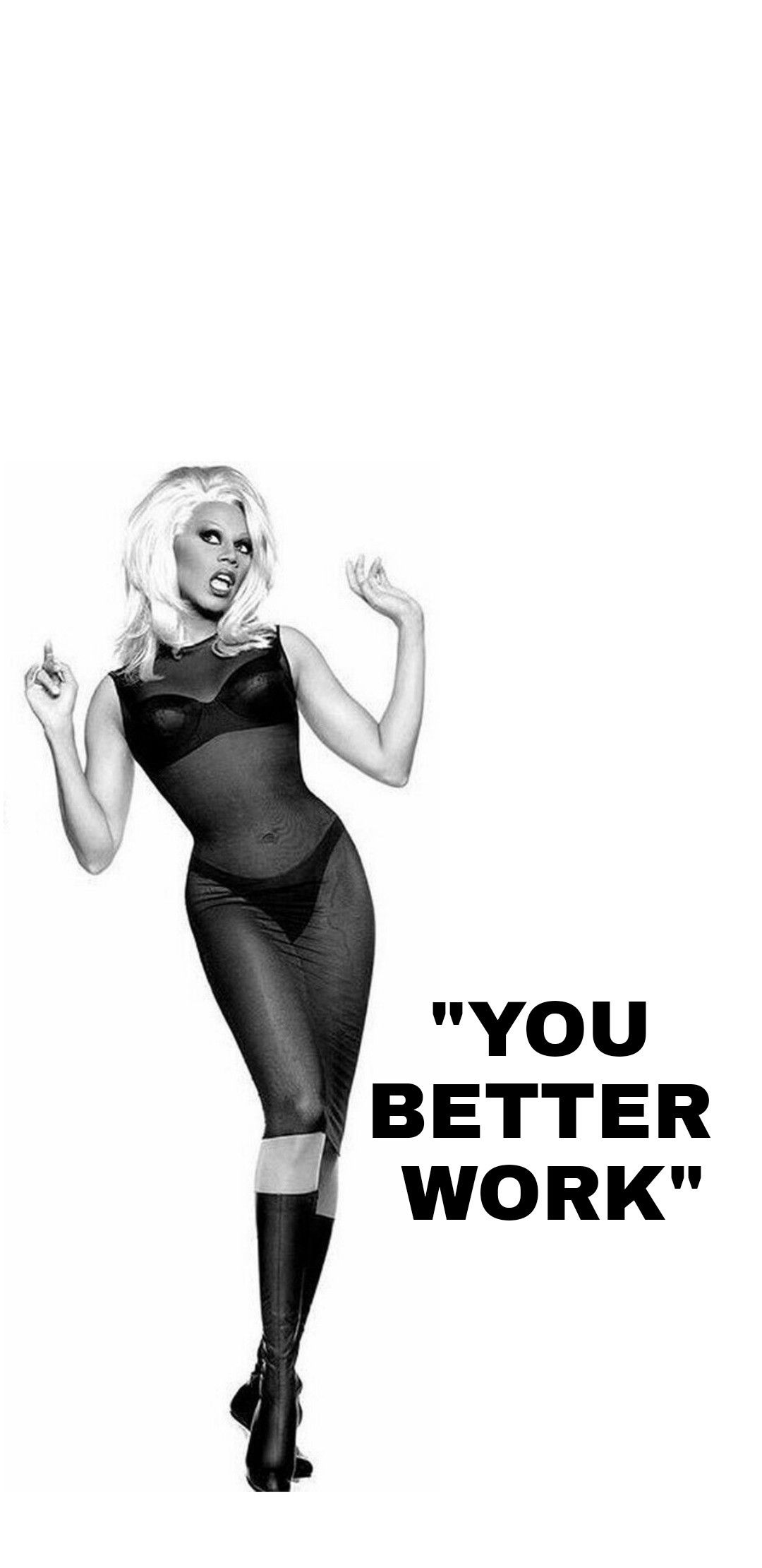 Rupaul Quote, You Better Work From Supermodel  Rupaul quotes