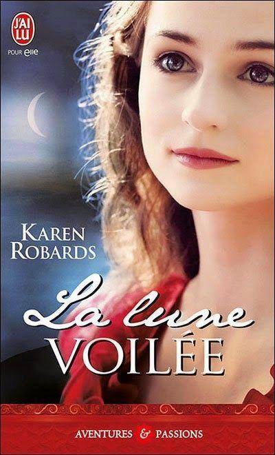 La Chronique Des Passions La Lune Voilee Karen Robards Lire Des Livres Gratuitement Lune Romans A Lire