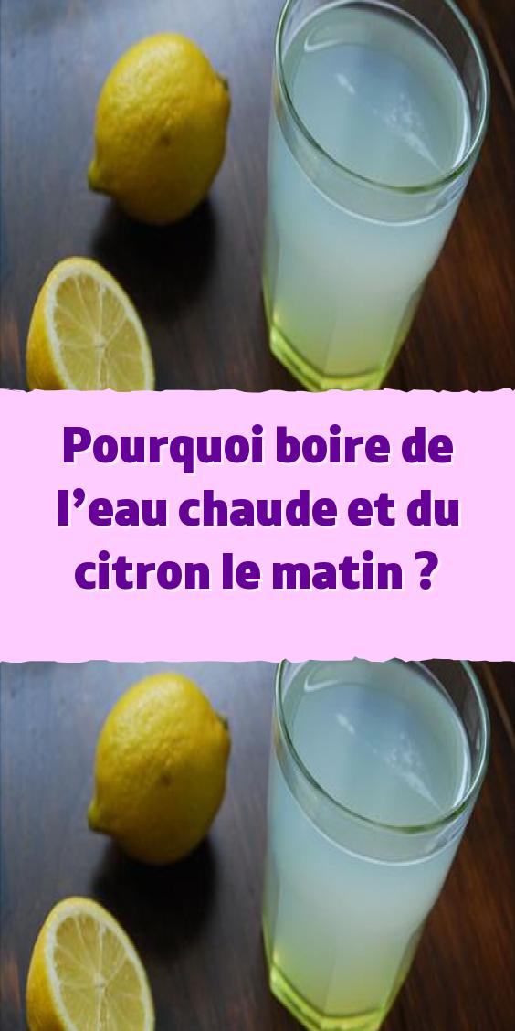 Pourquoi Boire De L Eau Chaude Et Du Citron Le Matin Health Health Fitness Detox