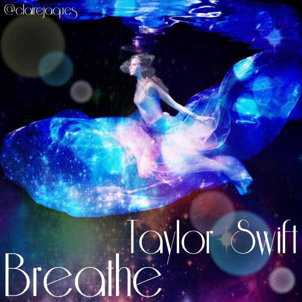 Taylor Swift Breathe Cover Edit By Claire Jaques
