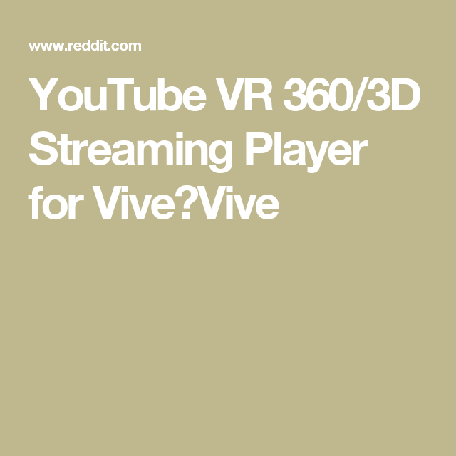 YouTube VR 360/3D Streaming Player for Vive:Vive