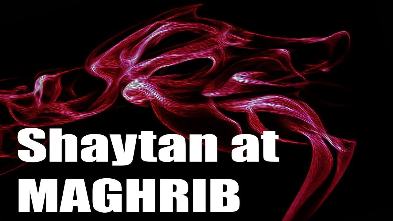 Shaytan Visits at maghrib time, Jinn Stories, Islamic story | Jinn