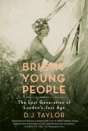 Bright Young People by D. J. Taylor
