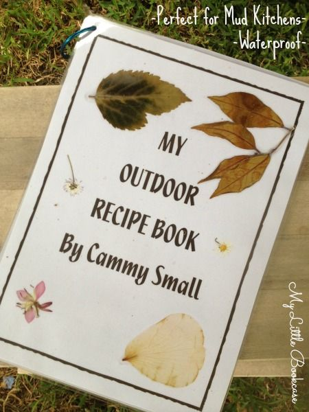 Mud Kitchen Recipe Book From My Little Bookcase Such A Lovely Idea For Pre Or Beginning Readers And So Mu Mud Kitchen Eyfs Outdoor Area Nursery Activities