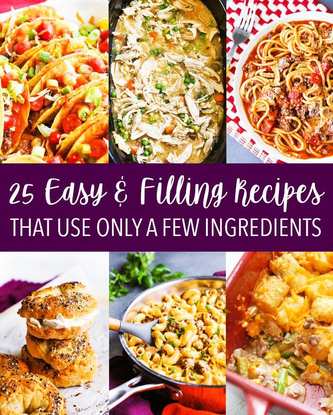 EASY RECIPES: 25 Filling Recipe Ideas Using Few ...