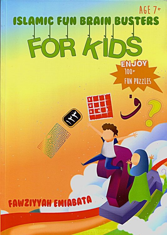 Our very own Fawziyyah has put out this great book! Islamic Fun Brain Busters For Kids