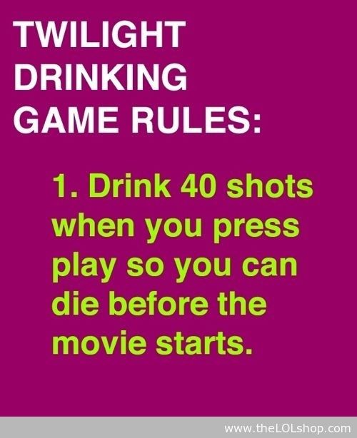 Twilight Drinking Game Funny Games Drinking Games Just For Laughs