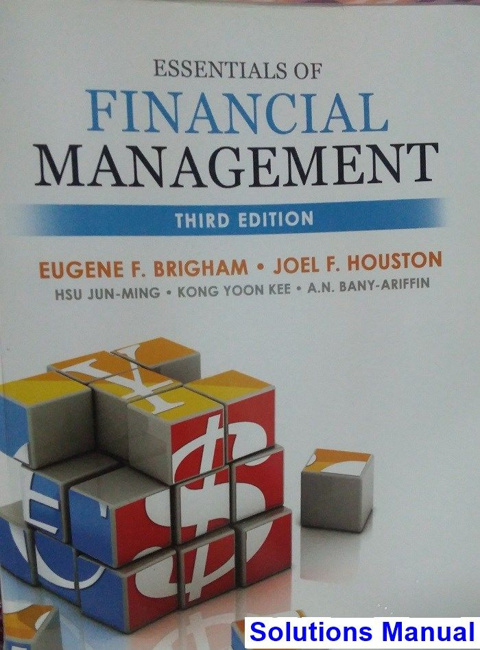 Essentials of financial management 3rd edition brigham solutions essentials of financial management 3rd edition brigham solutions manual test bank solutions manual fandeluxe Images