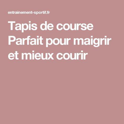 Tapis De Course A Pied Pour Maigrir Et Mieux Courir Sante