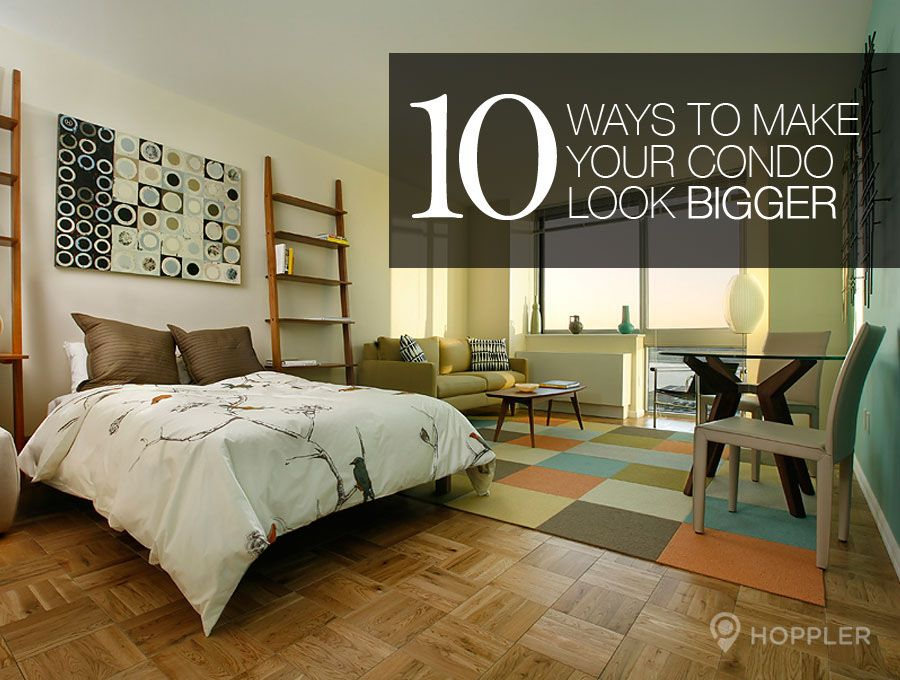 Top 10 Simple Ways On How to Make Your Condominium Unit Look Bigger & Top 10 Simple Ways On How to Make Your Condominium Unit Look Bigger ...