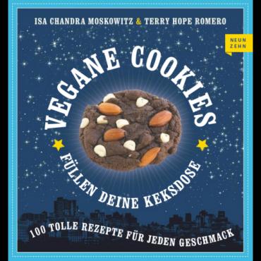 Vegane Cookies füllen eure Keksdose | Isa Chandra Moskowitz, Terry Hope Romero | Rezension | Becky's Diner