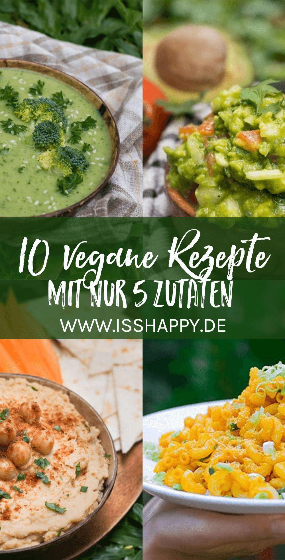 10 Einfache Vegane Rezepte Mit Nur 5 Zutaten Lecker Gesund In 2020 Vegane Rezepte Gesunde Vegane Rezepte Rezepte
