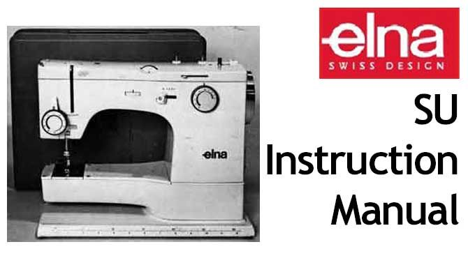 Elna Sewing Machine Manual Download Elna SU Sewing Machine Inspiration How To Thread A Elna Sewing Machine